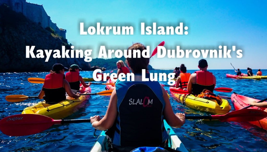 Lokrum Island: Kayaking Around Dubrovnik's Green Lung