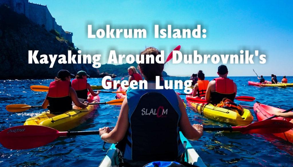 Lokrum Island: Kayaking Around Dubrovnik's Green Lung