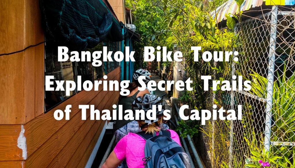 Bangkok Bike Tour: Exploring Secret Trails of Thailand's Capital