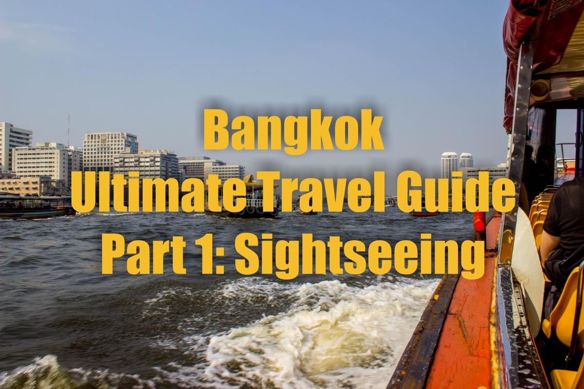 Bangkok: Ultimate Travel Guide – Part 1: Sightseeing