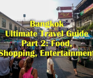 Bangkok: Ultimate Travel Guide – Part 2: Food, Shopping and Entertainment