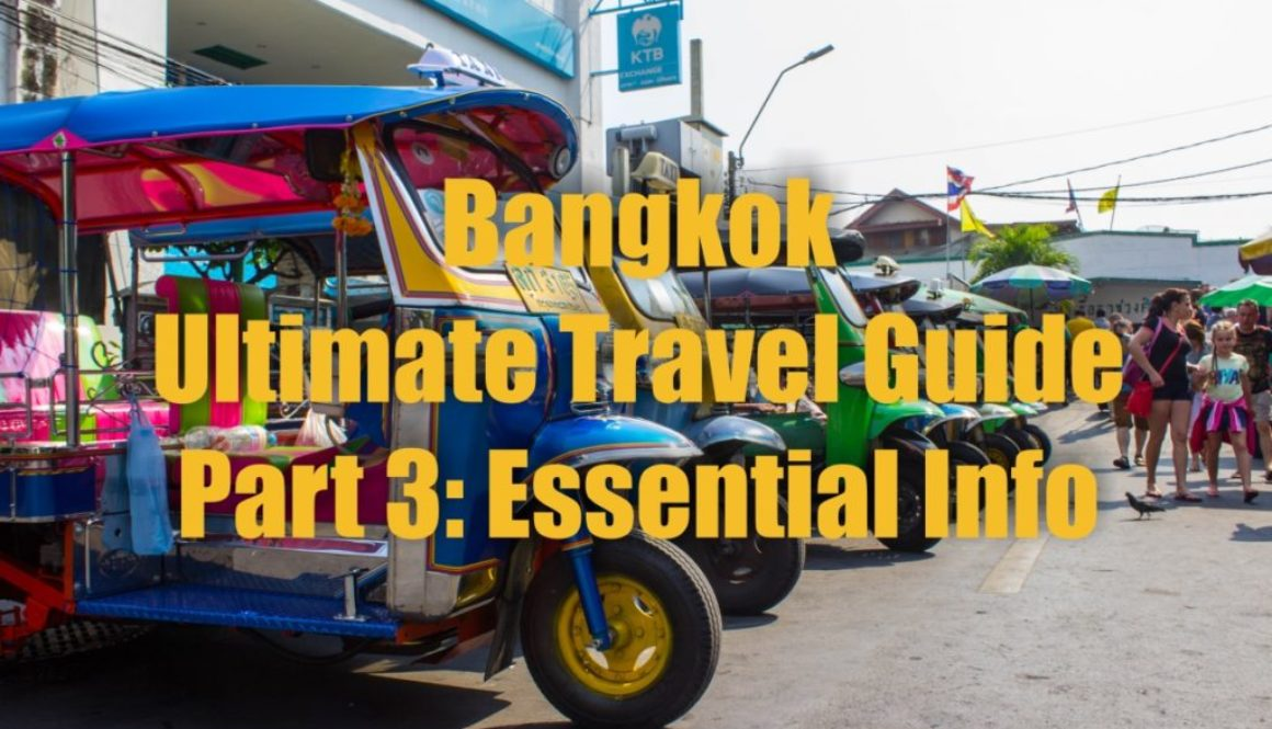 Bangkok: Ultimate Travel Guide – Part 3: Essential Info