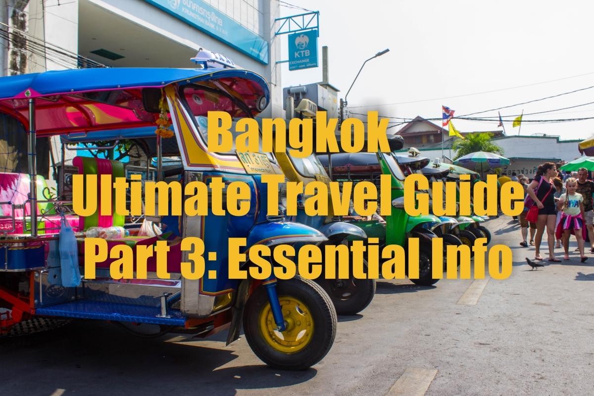 Bangkok: Ultimate Travel Guide – Part 3: Essential Info