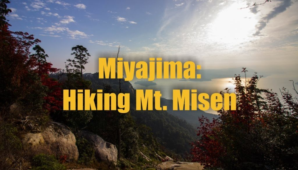 Miyajima: Hiking Mt. Misen On Japan's Sacred Island