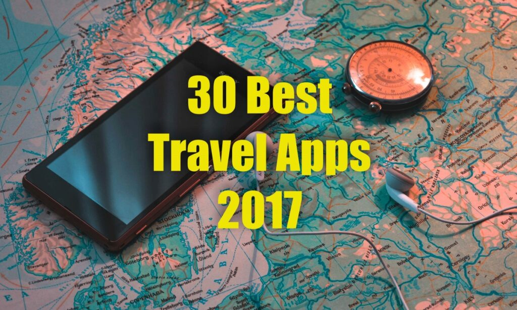 30 Best Travel Apps for iOS and Android in 2017 Travel Lexx