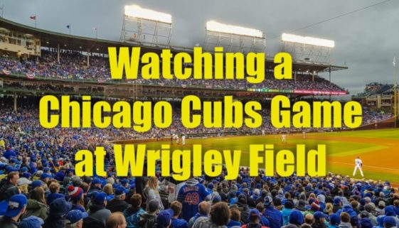 Watching a Chicago Cubs Baseball Game at Wrigley Field